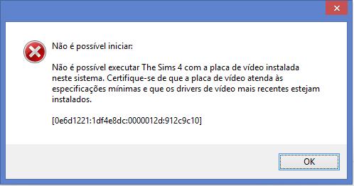 Erro - Não é Possivel executar The Sims 4 - Placa de Vídeo