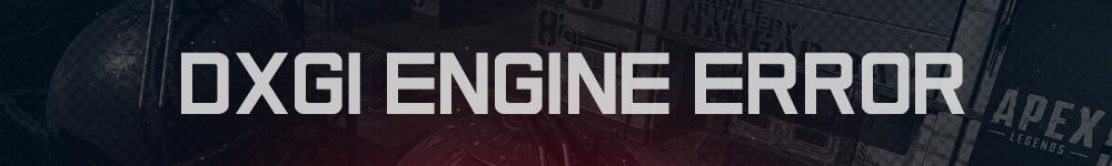 dxgi-engine-error.png
