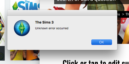 Solved: [CURRENT ISSUE]Sims 3 'Unknown Error' in El Capitan